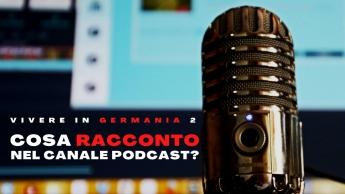 Cosa racconto nel podcast di Vivistoccarda?