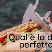 Qual è la dieta perfetta?