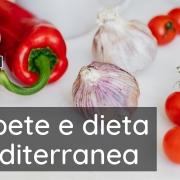 Il diabete e i benefici della dieta mediterranea