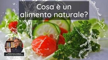 Cosa è un alimento naturale?